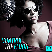 Control the Floor by Various Artists