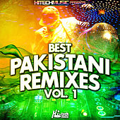 Best Pakistani Remixes, Vol. 1 by Various Artists