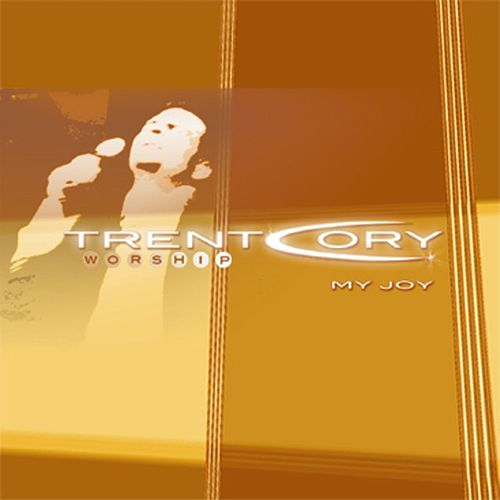 My Joy by Trent Cory