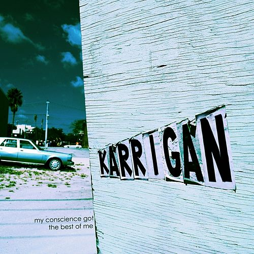 Play & Download My Conscience Got The Best of Me by Karrigan | Napster