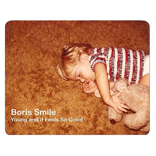 Play & Download Young and It Feels So Good by Boris Smile | Napster