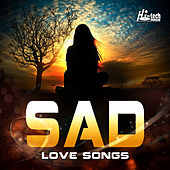 Play & Download Sad Love Songs by Various Artists | Napster