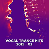 Play & Download Vocal Trance Hits 2015-02 by Various Artists | Napster