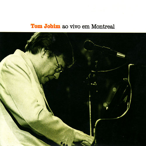 Play & Download Ao Vivo Em Montreal by Antônio Carlos Jobim (Tom Jobim) | Napster