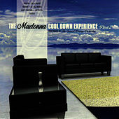 Play & Download The Madonna Cool Down Experience - Part 2 by The Sunset Lounge Orchestra | Napster