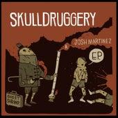 Skulldruggery by Josh Martinez
