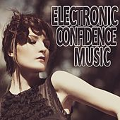 Play & Download Electronic Confidence Music by Various Artists | Napster