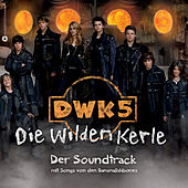 Play & Download DWK 5 - Die Wilden Kerle by Various Artists | Napster