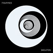 Play & Download Skeleton by Figurines | Napster