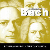 Play & Download Los Grandes de la Musica Clasica - Johann Sebastian Bach Vol. 2 by Various Artists | Napster
