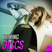 Play & Download Shining Discs by Various Artists | Napster