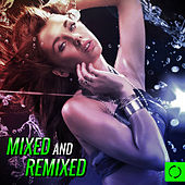 Mixed and Remixed by Various Artists