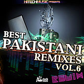 Best Pakistani Remixes, Vol. 6 by Various Artists