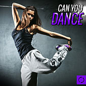 Can You Dance? by Various Artists