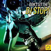 Don't Let the DJ Stop! by Various Artists