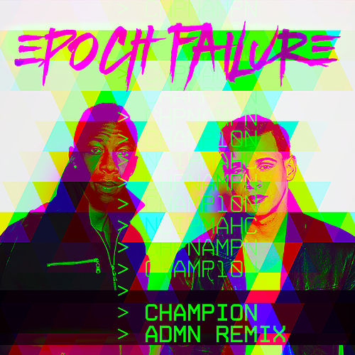 Play & Download Champion (ADMN Remix) - Single by Epoch Failure | Napster