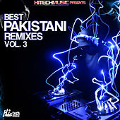Play & Download Best Pakistani Remixes, Vol. 3 by Various Artists | Napster