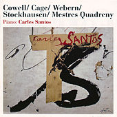 Play & Download Cowell / Cage / Webern / Stockhausen / Mestres Quadreny by Carles Santos | Napster