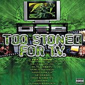 Play & Download Too Stoned For TV by Various Artists | Napster