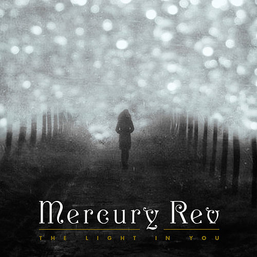 The Light in You by Mercury Rev