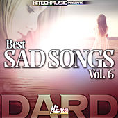 Dard - Best Sad Songs, Vol. 6 by Various Artists