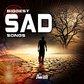 Play & Download Biggest Sad Songs by Various Artists | Napster