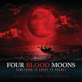 Four Blood Moons (Original Motion Picture Soundtrack) von Various Artists
