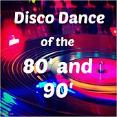 Disco Dance of the 80' and 90' by Various Artists