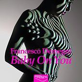 Baby on You by Francesco Demegni