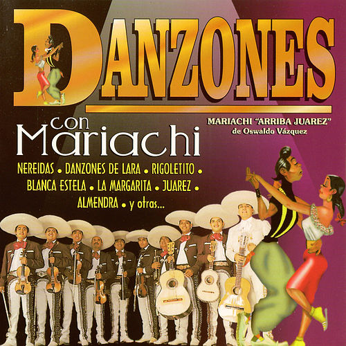 Play & Download Danzones Con Mariachi by Mariachi Arriba Juarez | Napster