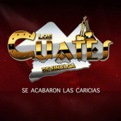 Play & Download Se Acabaron las Caricias by Los Cuates De Sinaloa | Napster