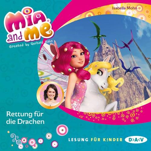 Mia and Me, Teil 15: Rettung für die Drachen von Isabella Mohn
