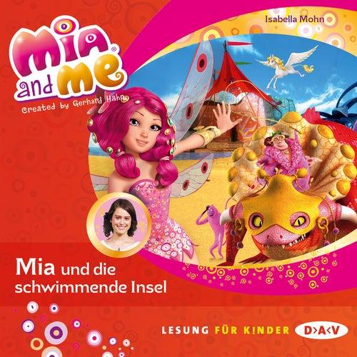 Mia and Me, Teil 14: Mia und die schwimmende Insel von Isabella Mohn