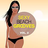 Play & Download Sexy Beach Grooves, Vol. 2 by Various Artists | Napster