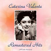 Remastered Hits (All Tracks Remastered) by Caterina Valente