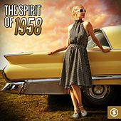 Play & Download The Spirit of 1958 by Various Artists | Napster