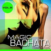 Magic Bachata Compilation, Vol. 2 - EP by Various Artists