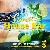 Sunset House Bar, Vol. 5 (The House Edition: Del Mar Finest Club Releases) by Various Artists
