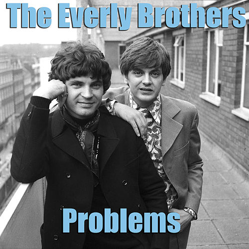 Play & Download Problems by The Everly Brothers | Napster
