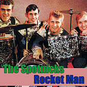 Play & Download Rocket Man by The Spotnicks | Napster