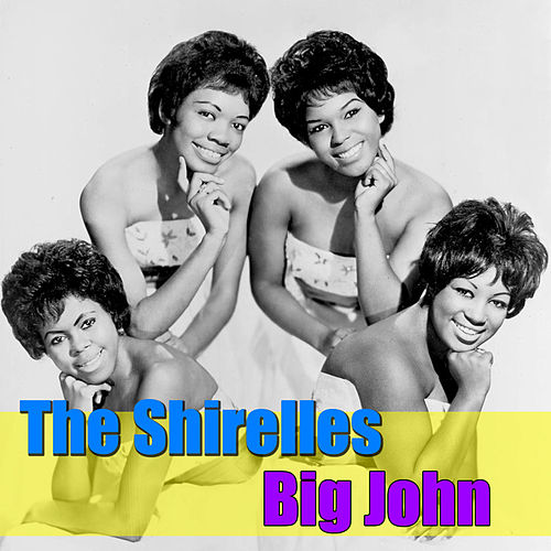 Play & Download Big John by The Shirelles | Napster