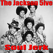 Play & Download Soul Jerk (Live) by The Jackson 5 | Napster