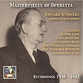 Masterpieces of Operetta: Eduard Künneke Conducts Own Works (Remastered 2015) by Various Artists