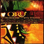 Play & Download Oru: The Natural Order by Gary Stroutsos | Napster