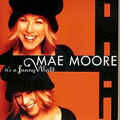 Play & Download It's a Funny World by Mae Moore | Napster