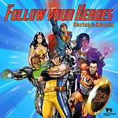 Follow Your Heroes (Presented by Harley&Muscle) by Various Artists