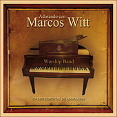 Play & Download Adorando Con Marcos Witt by The Worship Band | Napster
