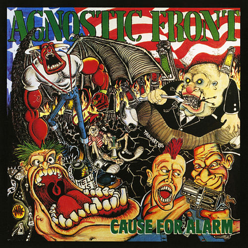 Cause for Alarm by Agnostic Front