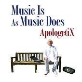 Play & Download Music Is as Music Does by ApologetiX | Napster