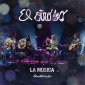 Play & Download La Música (Acusticazo) by El Otro Yo   Napster